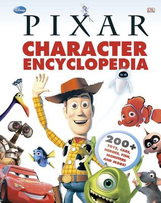 Disney Pixar Character Encyclopedia By Dorling Kindersley, Inc. (COR)