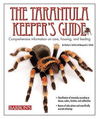 The Tarantula Keeper's Guide By Schultz, Stanley A./ Schultz, Marguerite J.