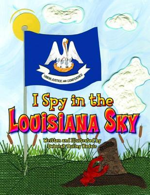 I Spy in the Louisiana Sky By Kadair, Deborah Ousley/ Kadair, Deborah Ousley (ILT)
